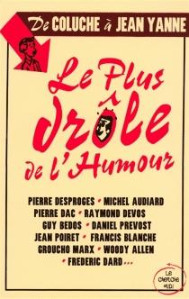 Le plus drôle de l'humour : de Coluche à Jean Yanne -