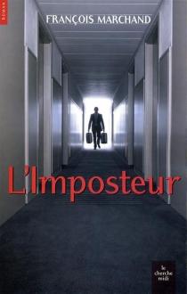 L'imposteur - FrançoisMarchand