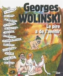 Le pire a de l'avenir - GeorgesWolinski