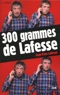 300 grammes de Lafesse - Jean-YvesLafesse