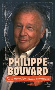 Des pensées sans compter - PhilippeBouvard
