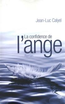 La confidence de l'ange - Jean-LucCalyel