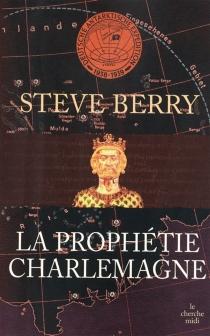 La prophétie Charlemagne - SteveBerry
