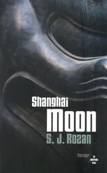 Shanghai moon - S.J.Rozan