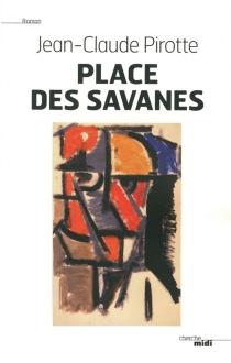 Place des savanes - Jean-ClaudePirotte