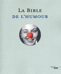 La bible de l'humour -