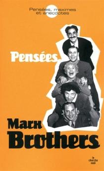 Pensées, maximes et anecdotes - Marx Brothers