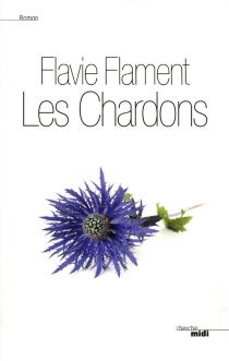 Les chardons - Flavie Flament