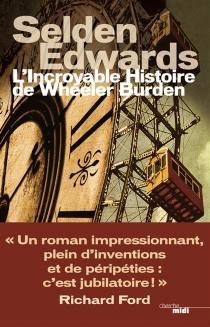 L'incroyable histoire de Wheeler Burden - SeldenEdwards