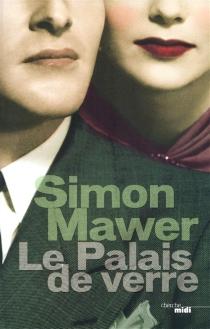 Le palais de verre - SimonMawer