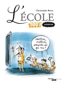 L'école 100% humour - ChristopheBesse