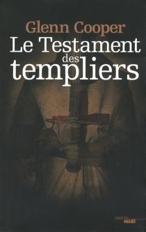 Le testament des Templiers - GlennCooper