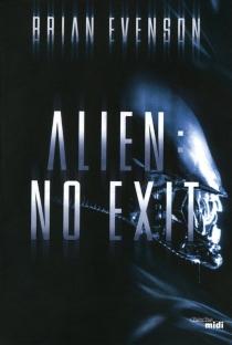 Alien : no exit - BrianEvenson