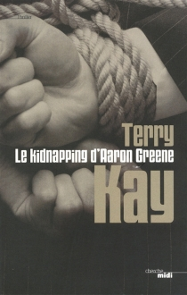 Le kidnapping d'Aaron Greene - Terry Kay