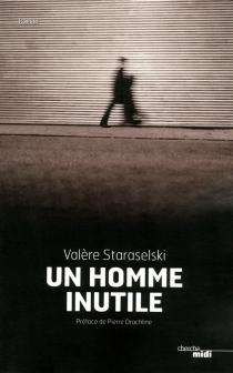 Un homme inutile - ValèreStaraselski
