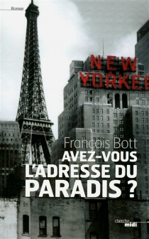 Avez-vous l'adresse du paradis ? - FrançoisBott