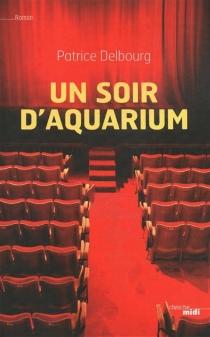 Un soir d'aquarium - PatriceDelbourg