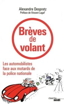 Brèves de volant : les automobilistes face aux motards de la police nationale - AlexandreDespretz