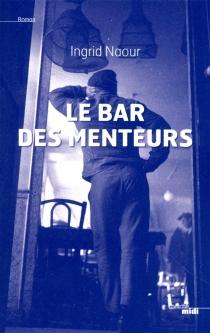 Le bar des Menteurs - IngridNaour
