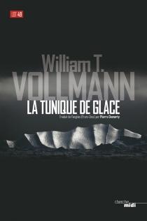 La tunique de glace - William TannerVollmann