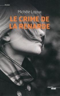 Le crime de la renarde - MichèleLajoux