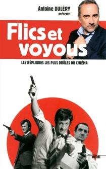 Flics et voyous : les répliques les plus drôles du cinéma - AntoineDuléry