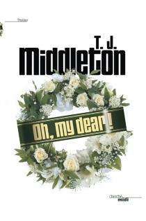 Oh, my dear ! - T. J.Middleton