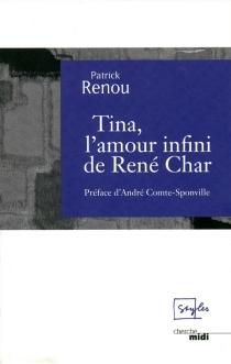 Tina, l'amour infini de René Char - PatrickRenou