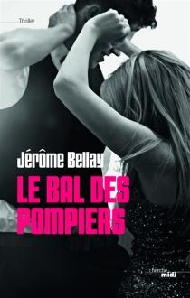 Le bal des pompiers - JérômeBellay