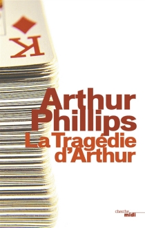 La tragédie d'Arthur - ArthurPhillips