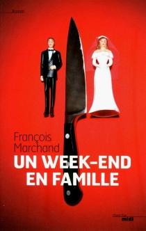 Un week-end en famille - FrançoisMarchand