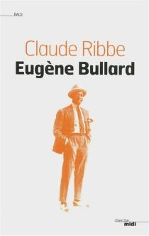 Eugène Bullard - ClaudeRibbe