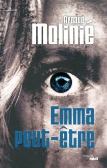 Emma peut-être - ArnaudMolinié