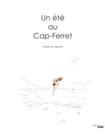 Un été au Cap-Ferret - FabienneLegrand