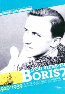 D'où viens-tu Boris ? : 1920-1939 : Vian, de Ville-d'Avray à Landemer, enfance, adolescence, insouciance -