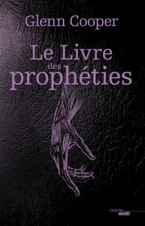 Le livre des prophéties - GlennCooper