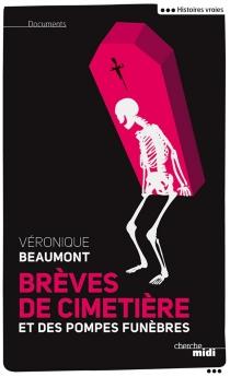 Brèves de cimetière et des pompes funèbres : histoires vraies - VéroniqueBeaumont