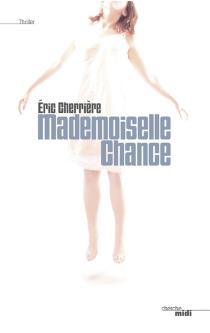 Mademoiselle Chance - ÉricCherrière
