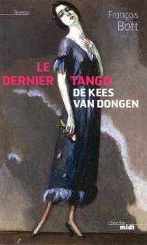 Le dernier tango de Kees Van Dongen - FrançoisBott