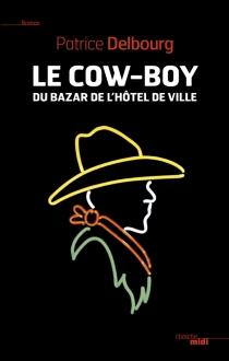 Le cow-boy du Bazar de l'Hôtel de Ville - PatriceDelbourg