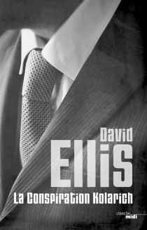 La conspiration Kolarich - David Ellis