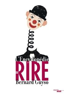 L'encyclopédie du rire : sélection de 2.000 histoires drôles - BernardGuyso