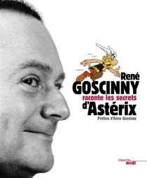 René Goscinny raconte les secrets d'Astérix - RenéGoscinny