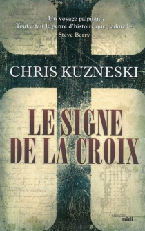 Le signe de la croix - ChrisKuzneski
