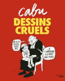 Dessins cruels - Cabu