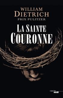 La Sainte Couronne - WilliamDietrich