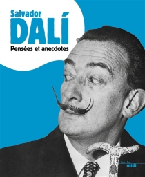 Pensées et anecdotes - SalvadorDalí