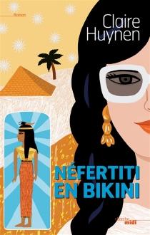 Néfertiti en bikini - ClaireHuynen