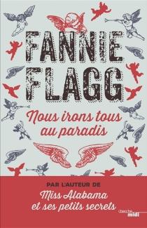 Nous irons tous au paradis - FannieFlagg
