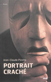 Portrait craché - Jean-ClaudePirotte